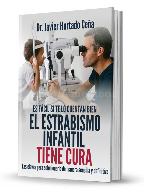Libro: El estrabismo infantil tiene cura - Fco. Javier Hurtado Ceña
