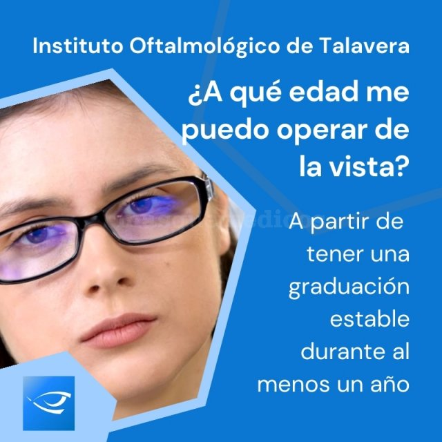¿A qué edad me puedo operar de la vista? - Instituto Oftalmológico de Talavera