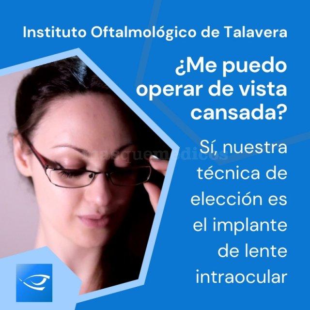 ¿Me puedo operar de vista cansada? - Instituto Oftalmológico de Talavera